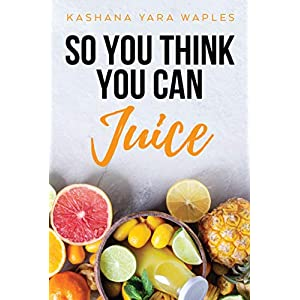 So You Think You Can Juice  