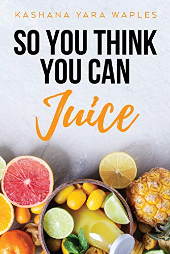 So You Think You Can Juice |