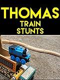 Clip: Thomas Train Stunts