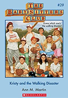 The Baby-Sitters Club #20: Kristy and the Walking Disaster (Baby-sitters Club (1986-1999)) by [Ann M. Martin]