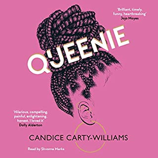 Queenie                   By:                                                                                                                                 Candice Carty-Williams                               Narrated by:                                                                                                                                 Shvorne Marks                      Length: 9 hrs and 45 mins     215 ratings     Overall 4.6