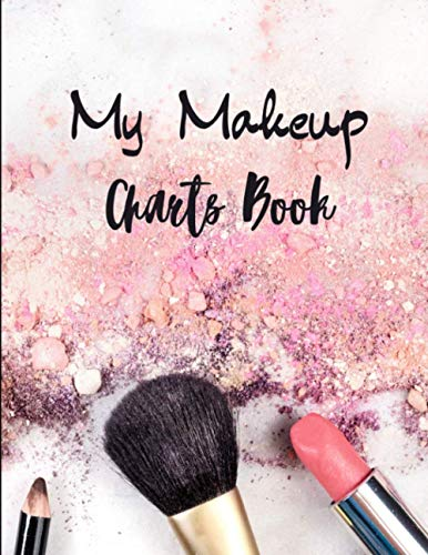My Makeup Charts Book: 100 practice Makeup Face Charts for makeup artists (professional and amateur) - workbook large format for better comfort - gift idea for makeup lovers