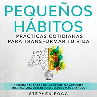 Pequeños Hábitos: Prácticas Cotidianas Para Transformar Tu Vida [Little Habits: Everyday Practices to Transform Your Life] cover art