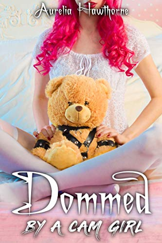 Dommed by a Cam Girl (Seeking Submission) (English Edition)