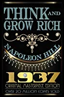 Think and Grow Rich: 1937 Original Masterpiece Edition