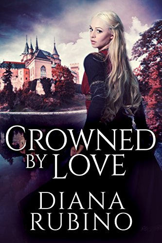 Crowned By Love: A 15th Century Historical Romance (The Yorkist Saga Book 1) (English Edition)