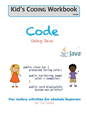 Code Using Java: Fun coding activities for absolute beginners (Kids Coding Workbook Book 2)