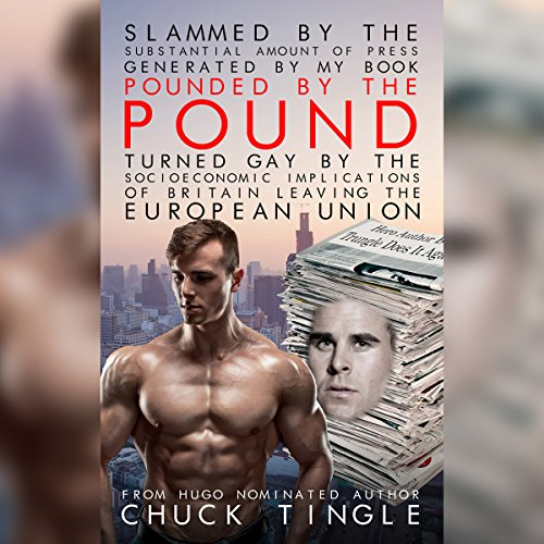 Slammed by the Substantial Amount of Press Generated by My Book Pounded by the Pound: Turned Gay by the Socioeconomic Implications of Britain Leaving the European Union cover art
