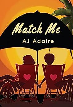 Match Me by [AJ Adaire]
