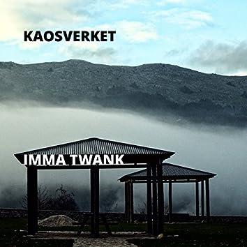 Imma Twank