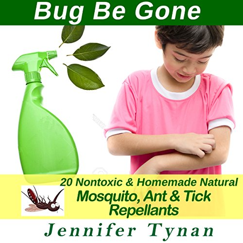 Homemade Repellents: 20 Nontoxic and Natural Mosquito, Ant & Tick Repellents cover art