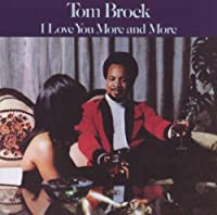 I Love You More & More by Tom Brock (2003-07-15)