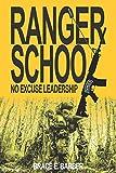 RANGER SCHOOL, NO EXCUSE LEADERSHIP
