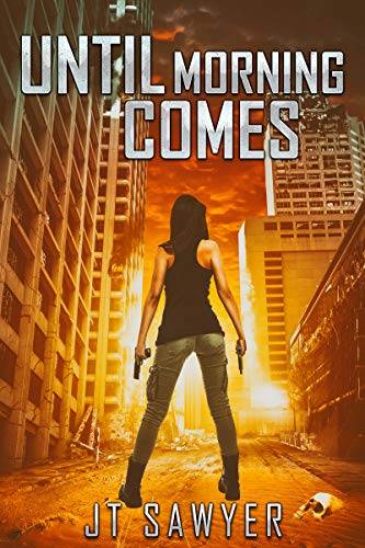 Until Morning Comes: A Zombie-Apocalypse Story (A Carlie Simmons Post-Apocalyptic Thriller Book 1) by [JT Sawyer, Emily Nemchick]