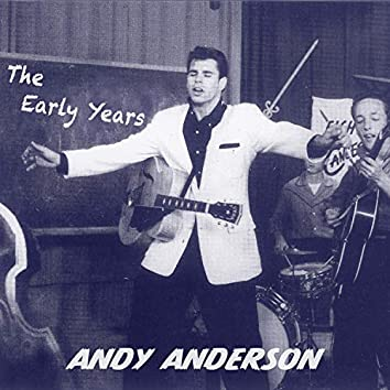 Andy Anderson - The Early Years
