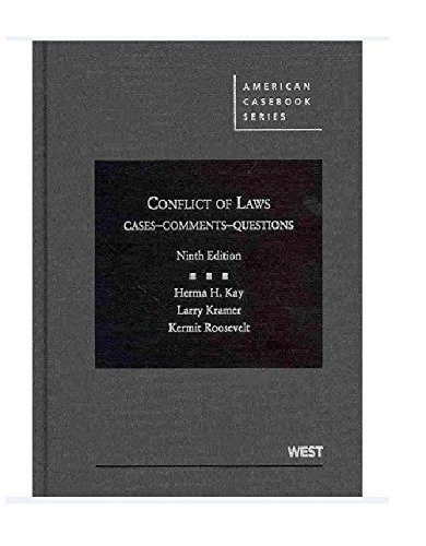 Compare Textbook Prices for Conflict of Laws: Cases - Comments - Questions American Casebook 9th Edition ISBN 9780314281449 by Herma H. Kay,Larry Kramer,Kermit Roosevelt