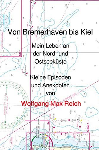 Von Bremerhaven bis Kiel: Mein Leben an der Nord- und Ostseeküste - Kleine Episoden und Anekdoten