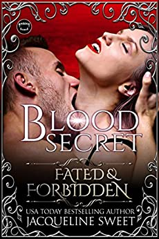 Blood Secret (Fated & Forbidden Book 6) by [Jacqueline Sweet]