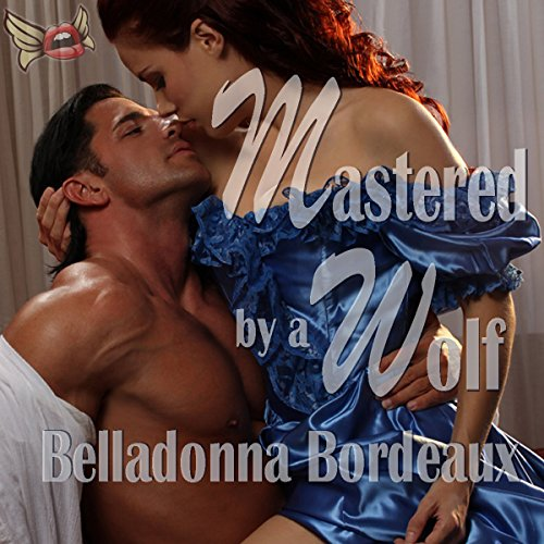 Mastered by a Wolf Audiobook By Belladonna Bordeaux cover art
