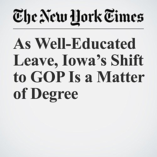 『As Well-Educated Leave, Iowa's Shift to GOP Is a Matter of Degree』のカバーアート