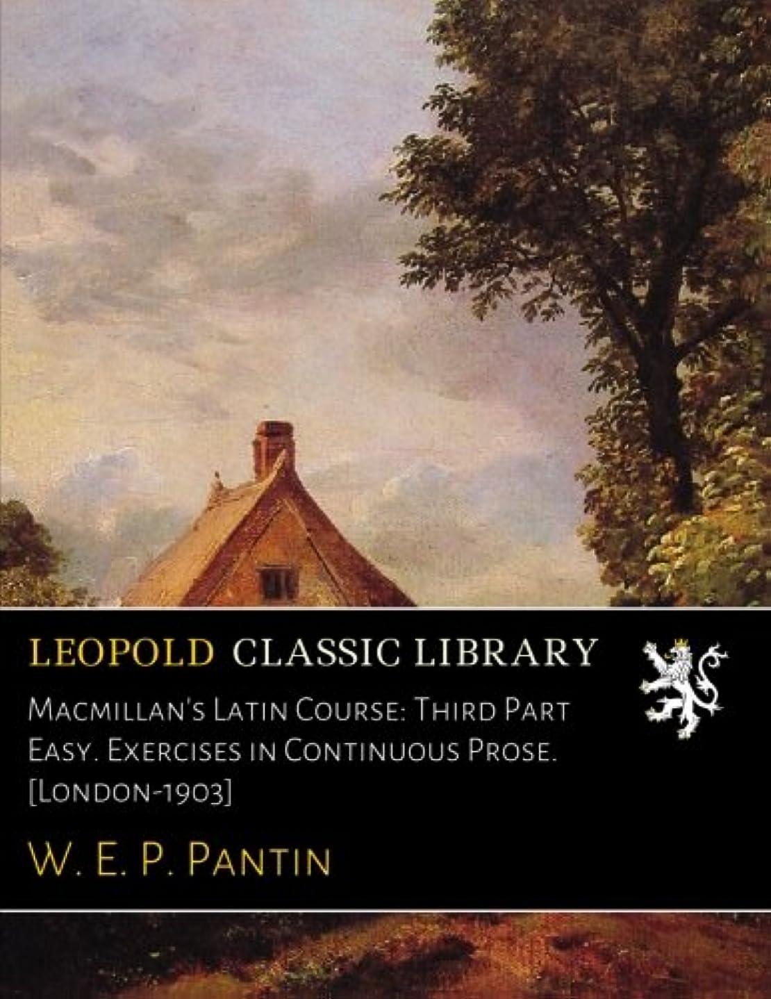 怠感ホールド駅Macmillan's Latin Course: Third Part Easy. Exercises in Continuous Prose. [London-1903]