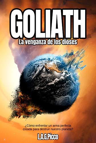 Goliath, la Venganza de los Dioses: Sé parte de una guerra que comenzó hace 4.000 años. Edición corregida 2020.