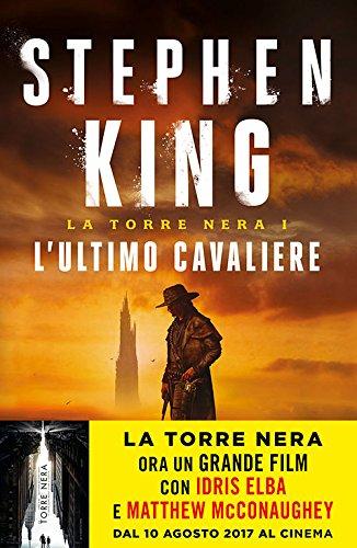 L'ultimo cavaliere. La torre nera (Vol. 1)
