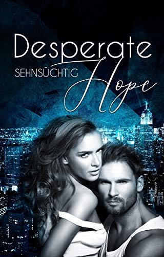Desperate Hope: Sehnsüchtig