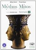 Mythos/mitos. Esercizi greci. Per il Liceo classico. Con espansione online (Vol. 2)