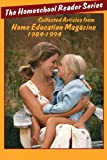 'The Home School Reader Series: 1984-1994: Collected Articles from Home Education Magazine