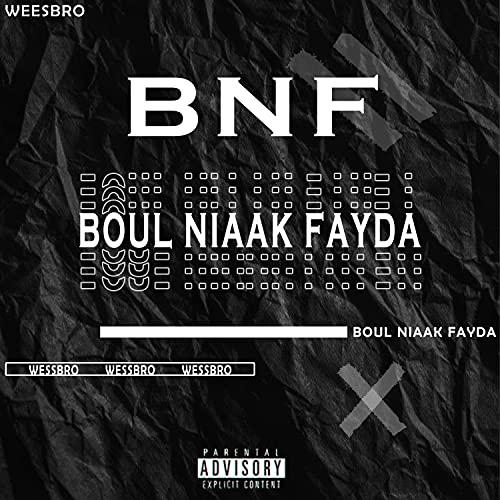 BNF (Boul Niaak Fayda) [Explicit]