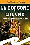 La Gorgone di Milano. La prima indagine dello speleologo Sirio Furlan...