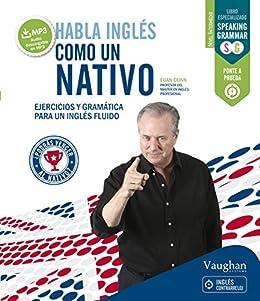 Habla inglés como un nativo 1 eBook: Dunn, Euan: Amazon.es: Tienda ...