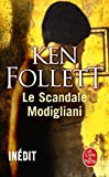 [SCANDALE MODIGLIANI (LE)] [By: FOLLETT,KEN] [May, 2011] - LIVREPOCHE - 01/05/2011