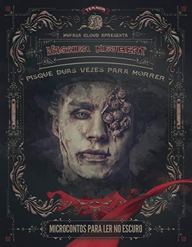 Pisque Duas Vezes Para Morrer (Portuguese Edition)