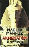 Akhenaton, el rey hereje (Narrativas Históricas)