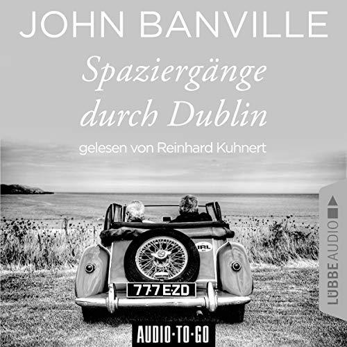 Spaziergänge durch Dublin                   Autor:                                                                                                                                 John Banville                               Sprecher:                                                                                                                                 Reinhard Kuhnert                      Spieldauer: 4 Std. und 57 Min.     1 Bewertung     Gesamt 1,0