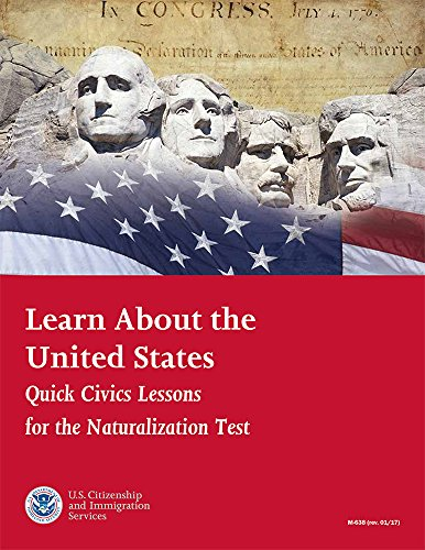 Learn About The United States: Quick Civics Lessons for the Naturalization Test (January 2017)