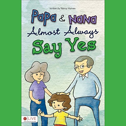 Papa and Nana Almost Always Say Yes audiobook cover art