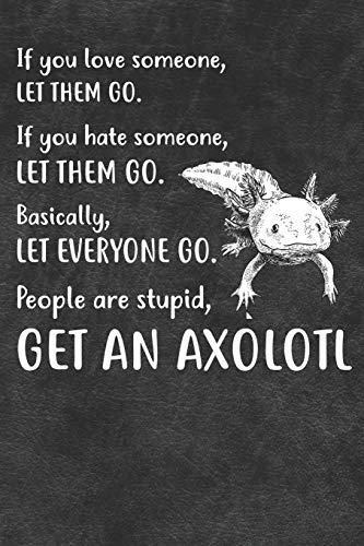 People Are Stupid Get An Axolotl Notebook Journal: 110 Blank Lined Papers - 6x9 Personalized Customized Notebook Journal Gift For Axolotl Owners and Lovers