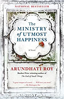 The Ministry of Utmost Happiness: A novel by [Arundhati Roy]