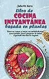 Libro de cocina instantánea basada en plantas: Recetas sanas y bajas en carbohidratos para perder peso y mejorar la salud siguiendo una dieta vegana