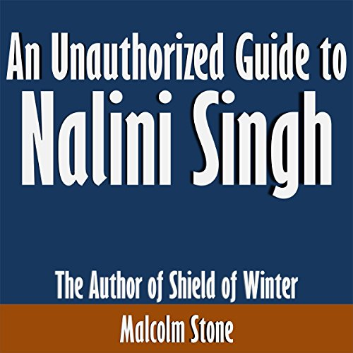 An Unauthorized Guide to Nalini Singh audiobook cover art
