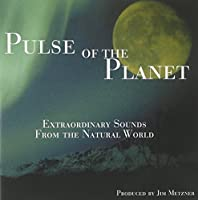 Extraordinary Sounds From the Natural World by Pulse of the Planet Audio Journeys (2007-02-06)