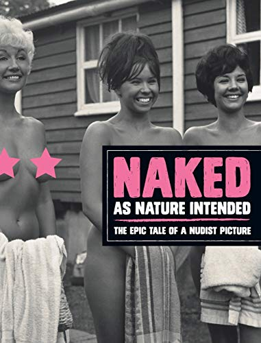 Naked as Nature Intended: The Epic Tale of a Nudist Picture
