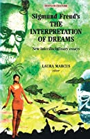 Sigmund Freud's the Interpretation of Dreams: New Interdisciplinary Essays (Texts in Culture)