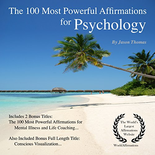 The 100 Most Powerful Affirmations for Psychology     Including 2 Positive & Affirmative Action Bonus Books on Mental Illness & Life Coaching              By:                                                                                                                                 Jason Thomas                               Narrated by:                                                                                                                                 Dan Lee,                                                                                        Jen Brown,                                                                                        David Spector                      Length: 1 hr and 45 mins     1 rating     Overall 5.0