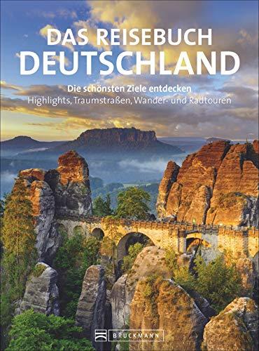 Reisebuch Deutschland. Die schönsten Ziele erfahren und entdecken. Alle Highlights und zahlreiche Ausflüge. Ein praktischer Bildband-Reiseführer mit 32 Seiten Straßenkarten.