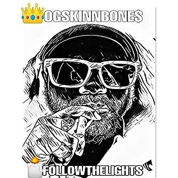 OGSKINNBONE$ - #FOLLOWTHELIGHTS