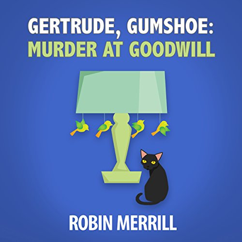 Couverture de Gertrude, Gumshoe: Murder at Goodwill